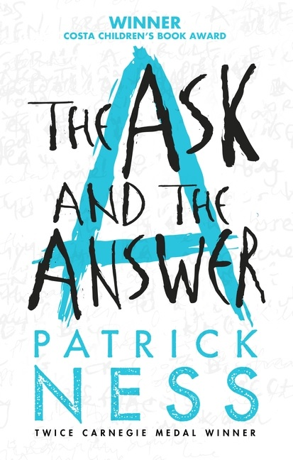 The Ask And The Answer (Patrick Ness - 2009)
