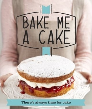 Bake Me A Cake (Good Housekeeping - 2013)